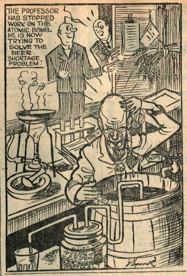 The Northern Echo: A Northern Despatch VJ Day cartoon, showing the boffin behind the nuclear bombs turning his planet-sized brain to an even more pressing problem: the shortage of beer