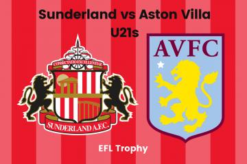 FULL-TIME: Sunderland 8 Aston Villa U21s 1 (EFL Trophy)