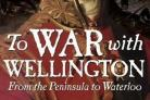 To War with Wellington by Peter Snow (John Murray, £9.99)